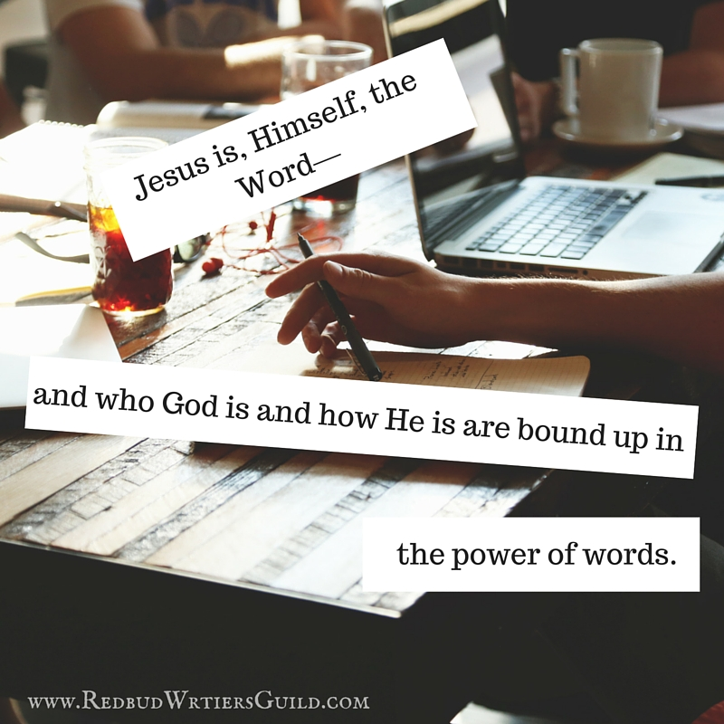 Jesus is, himself, the Word—and who God is and how He is are bound up in the power of words.